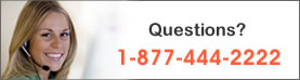 Questions? Call us at 1-877-444-2222